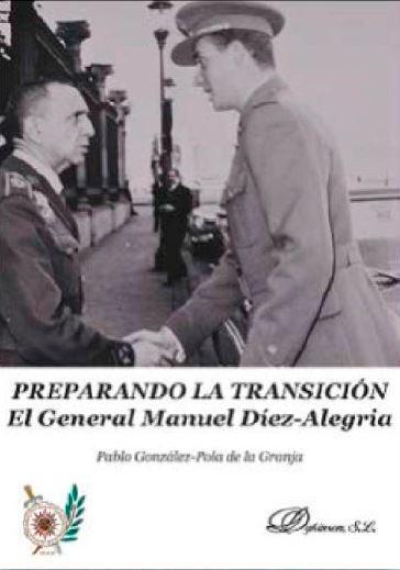 Preparando la Transición. El General Manuel Díez-Alegría
